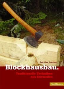 Blockhausbau - Bautechnik aus Schweden Buch